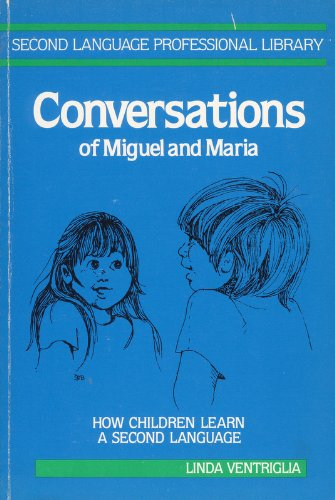 9780201081473: Conversations of Miguel and Maria: How Children Learn English As a Second Language (Second Language Professional Library)