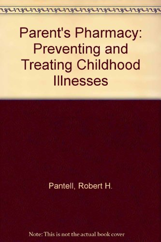 9780201081541: Parent's Pharmacy: Preventing and Treating Childhood Illnesses