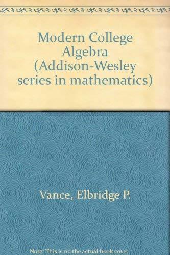 9780201081596: Modern College Algebra (Addison-Wesley series in mathematics)