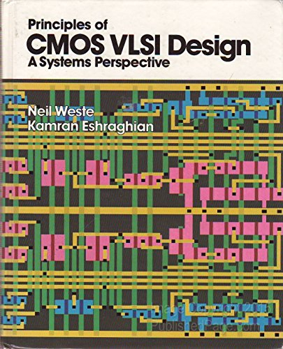 9780201082227: Principles of CMOS VLSI Design: A Systems Perspective (VLSI systems series)