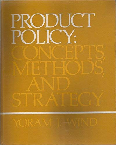 Product Policy: Concepts, Methods and Strategy (Addison-Wesley: Yoram J. Wind