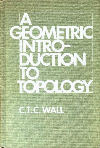 A Geometric Introduction to Topology: Wall, C. T. C.