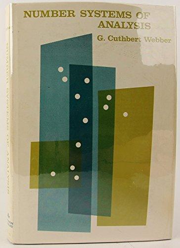 Number Systems of Analysis: Webber, G. Cuthbert
