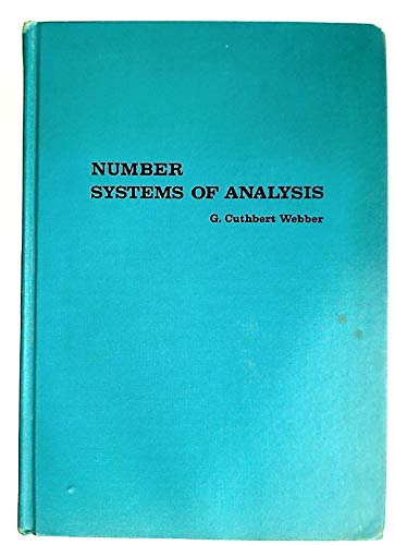 Number Systems of Analysis: Webber, G. Cuthbert