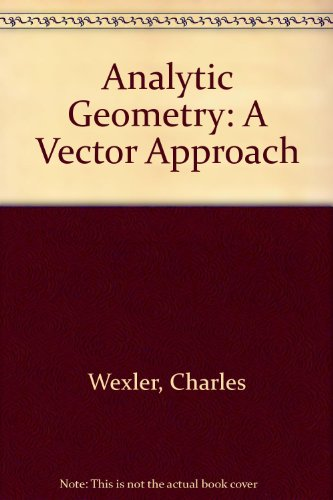 9780201086218: Analytic Geometry: A Vector Approach