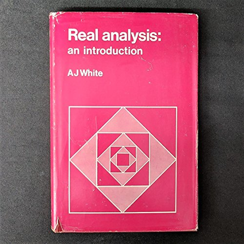 Real Analysis: An Introduction: White, A.J.