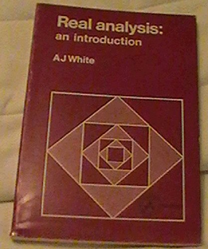 Real Analysis: An Introduction: White, A J