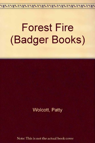 Forest Fire (Badger Books): Wolcott, Patty