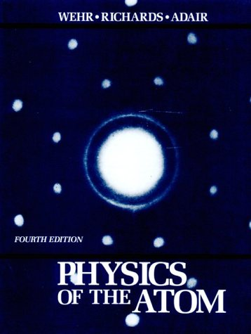 Physics of the Atom (4th Edition): M. R. Wehr;