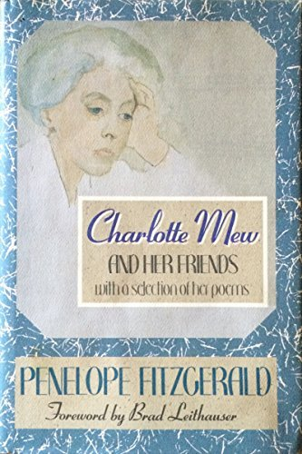 Charlotte Mew and Her Friends: Fitzgerald, Penelope