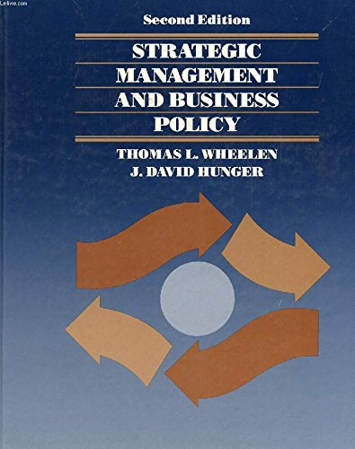 Strategic Management and Business Policy: Wheelen, Thomas L.,