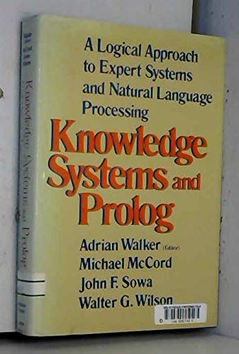 Knowledge Systems and Prolog : Developing Expert,: Walker, Adrian