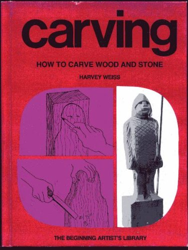 9780201091601: Carving: How to Carve Wood and Stone (Beginning artist's library)