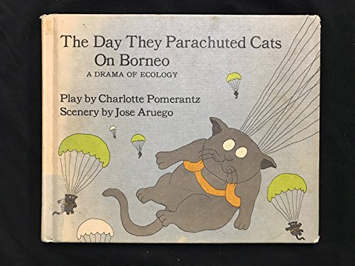 9780201091663: The Day They Parachuted Cats on Borneo: A Drama of Ecology
