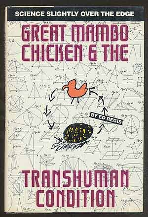 Great Mambo Chicken and the Transhuman Condition . Science Slightly Over the Edge .