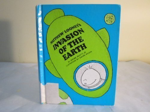 9780201092738: Matthew Looney's Invasion of the Earth: A Space Story