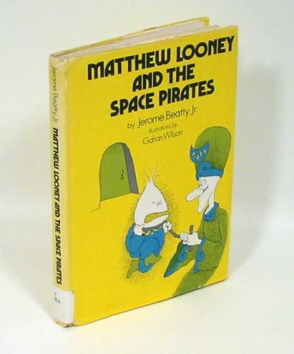 Matthew Looney and the Space Pirates: Beatty, Jerome