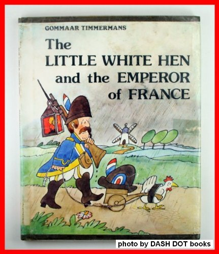 The Little White Hen and the Emperor: Gommaar Timmermans