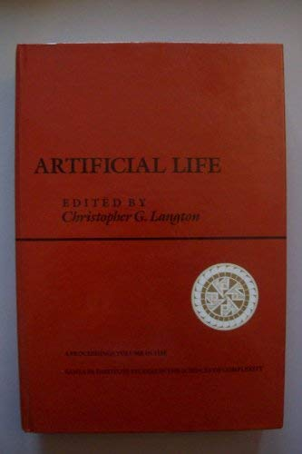 9780201093469: Artificial Life, Volume I: Proceedings Of An Interdisciplinary Workshop On Synthesis And Simulation Of Living Systems (Proceedings Volume in the Santa ... Studies in the Sciences of Complexity, V. 6.)