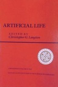 9780201093568: Artificial Life: Proceedings Of An Interdisciplinary Workshop On The Synthesis And Simulation Of Living Systems (Santa Fe Institute Series)