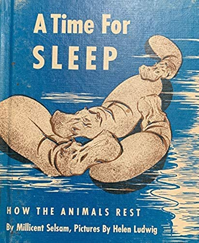 Time for Sleep: How the Animals Rest (0201093693) by Millicent Ellis Selsam