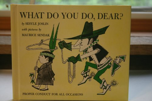 9780201093872: What Do You Do, Dear?: Proper Conduct for All Occasions