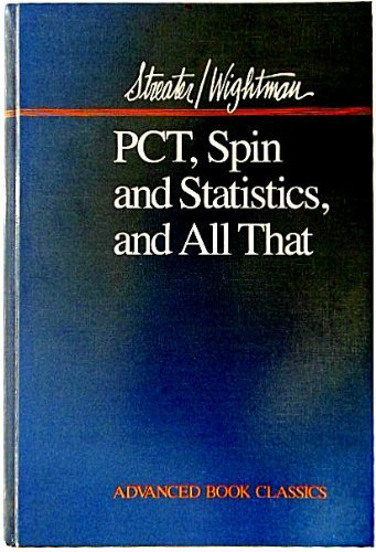 9780201094107: Pct Spin And Statistics, And All That (Advanced Book Classics)