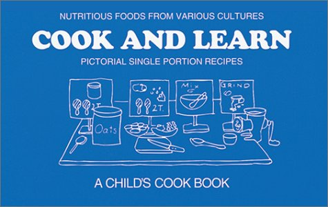 Cook and Learn : Pictorial Single Portion Recipes : a Child's Cook Book : Reevised and ...