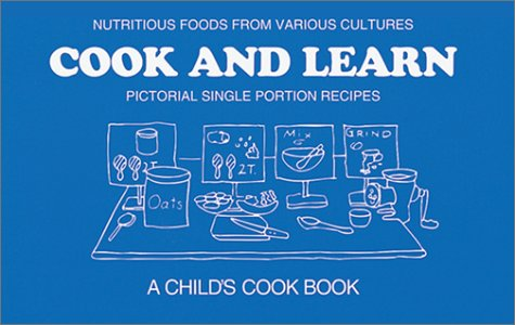 9780201094305: Cook and Learn: Pictorial Single Portion Recipes : A Child's Cook Book (Book and Teacher's Guide)