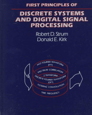 9780201095180: First Principles of Discrete Systems and Digital Signal Processing (Addison-Wesley Series in Electrical Engineering)