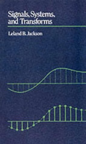 9780201095890: Signals, Systems, and Transforms (Addison-Wesley series in electrical engineering)