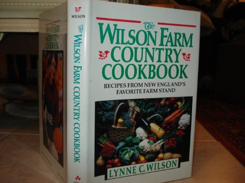 9780201096767: The Wilson Farm Country Cookbook: Recipes from New England's Favorite Farmstand