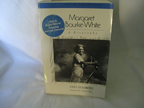 9780201098198: Margaret Bourke-White: A Biography (Radcliffe Biography Series)