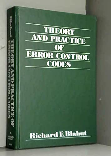 Theory and Practice of Error Control Codes: Blahut, Richard E.