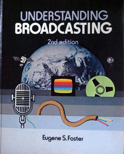 9780201101065: Understanding Broadcasting (Addison-Wesley series in mass communication)