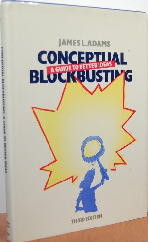 9780201101492: Conceptual Blockbusting: A Guide To Better Ideas, Third Edition