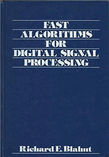 Fast Algorithms for Digital Signal Processing: Blahut, Richard E.