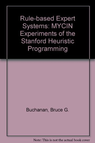9780201101720: Rule Based Expert Systems: The Mycin Experiments of the Stanford Heuristic Programming Project (The Addison-Wesley series in artificial intelligence)