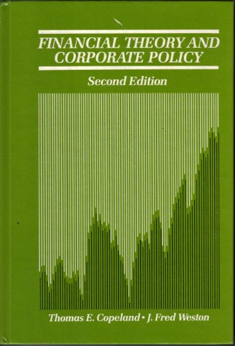 Financial Theory and Corporate Policy: Thomas E. Copeland,