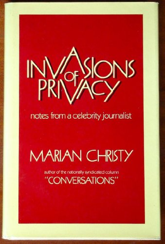 Invasions of Privacy: notes from a celebrity journalist: Christy, Marian