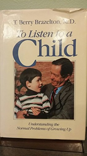 9780201106176: To Listen to a Child: Understanding the Normal Problems of Growing Up