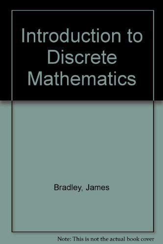 Introduction to Discrete Mathematics (0201106280) by Bradley, James