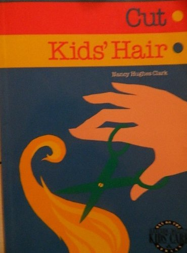 9780201108118: How to Cut Kids' Hair (Addison-Wesley Kids' Care Series)