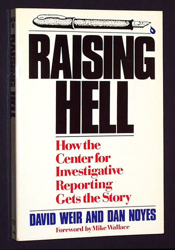 9780201108590: Raising hell: How the Center for Investigative Reporting gets the story