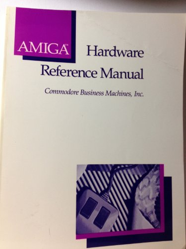 9780201110777: Amiga Hardware Reference Manual (Amiga technical reference series)