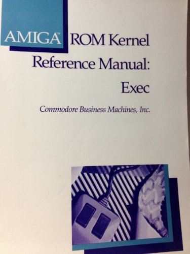 9780201110999: AMIGA ROM Kernel Reference Manual: Exec
