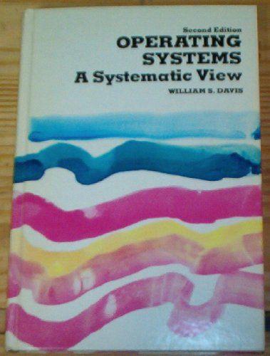9780201111163: Operating Systems: A Systematic View
