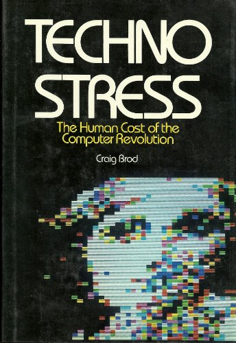 9780201112115: Techno Stress: The Human Cost of the Computer Revolution