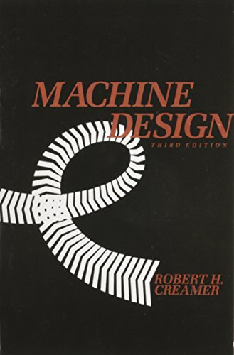 Machine Design (3rd Edition) (Addison-Wesley Series in: R. H. Creamer