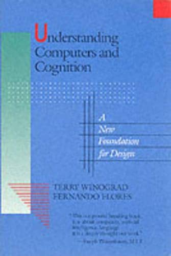 9780201112979: Understanding Computers and Cognition: A New Foundation for Design